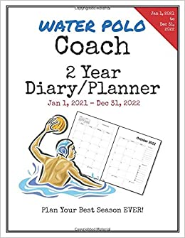 Water Polo Coach 2021 2022 Diary Planner: Organize all Your Games