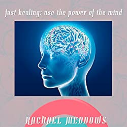 Fast Healing: Power of the Mind Hypnosis