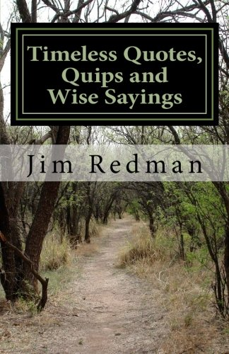 Timeless Quotes, Quips and Wise Sayings