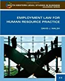 img - for Employment Law for Human Resource Practice (South-Western Legal Studies in Business Academic) 3rd (third) Edition by Walsh, David J. published by South-Western Cengage Learning (2009) Hardcover book / textbook / text book
