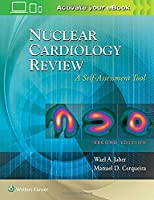 Nuclear Cardiology Review: A Self-Assessment Tool, 2nd Edition Front Cover