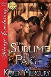 The Sublime Miss Paige (Siren Publishing Menage Everlasting)