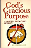 img - for God's Gracious Purpose: As seen in the Gospel of John book / textbook / text book
