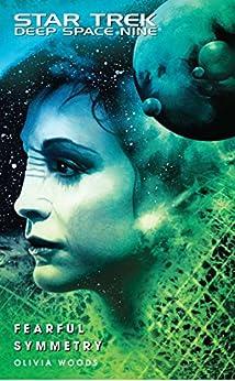 Star Trek: Deep Space Nine: Fearful Symmetry by [Woods, Olivia]