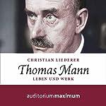 Thomas Mann: Leben und Werk | Christian Liederer
