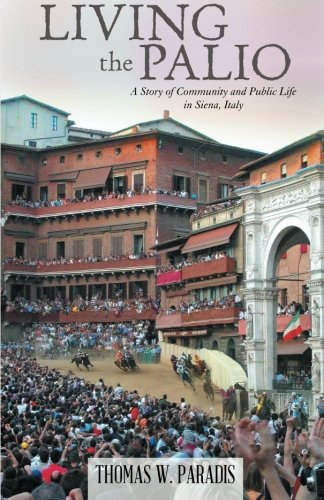 Living the Palio: A Story of Community and Public Life in Siena, Italy