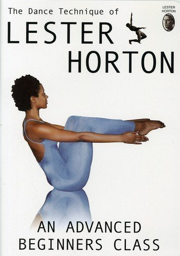 (The Dance Technique of Lester Horton: An Advanced Beginners)