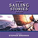 The Best Sailing Stories Ever Told Audiobook by Stephen Brennan (Editor) Narrated by Mark Ashby