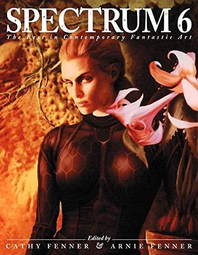 Spectrum 6: The Best in Contemporary Fantastic Art (SPECTRUM  (UNDERWOOD BOOKS))