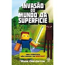 Invasão do mundo da superfície - Minecraft - vol. 1: Uma aventura não-oficial de Minecraft