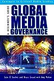 Global Media Governance, Sean O'Siochru and W. Bruce Girard, 0742515664