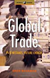 img - for Global Trade: Past Mistakes, Future Choices (Global Issues Series) book / textbook / text book