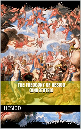 The Theogony of Hesiod (Annotated) (Greek Classics Book 1)