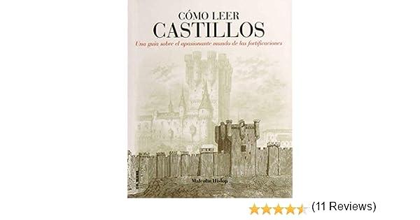 Cómo leer castillos: Un curso intensivo para entender las fortificaciones: 8: Amazon.es: Hislop, Malcolm, Espino Nuño, Jesús: Libros