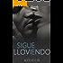 Sigue lloviendo (Spanish Edition)