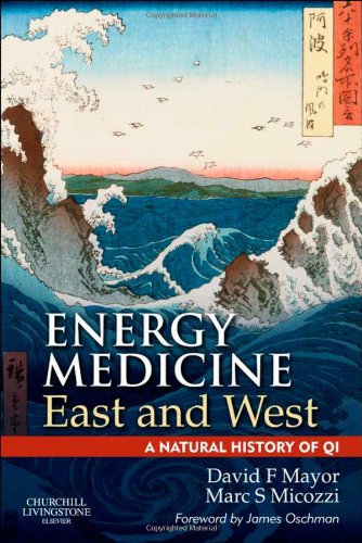 Energy Medicine East and West: A Natural History of QI