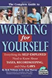 img - for The Complete Guide to Working for Yourself: Everything the Self-Employed Need to Know about Taxes, Recordkeeping, and Other Laws (Book & CD-ROM) book / textbook / text book