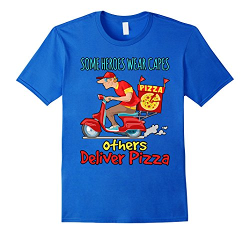 Mens Pizza Man Delivery Gifts T-Shirt Some Heroes Deliver Pizza XL Royal Blue