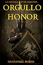 Orgullo Y Honor - La Batalla Por Sajonia (Spanish Edition)