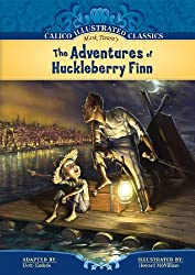 The Adventures of Huckleberry Finn (Calico Illustrated Classics)