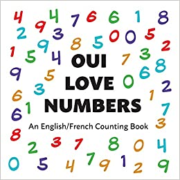 915d7c5a827 Buy Oui Love Numbers  An English French Bilingual Counting Book (Oui ...