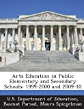 Arts Education in Public Elementary and Secondary Schools, Basmat Parsad, 1288752741