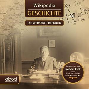 Die Weimarer Republik (Wikipedia Geschichte) Hörbuch