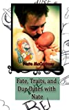 Fate, Traits, and Due Dates with Nate, Nate McCartney, 1470053101