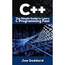 C++: The Ultimate Crash Course to Learning the Basics of C++ In No Time (c plus plus, C++ for beginners, programming computer, how to program)