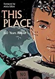 : This Place: 150 Years Retold