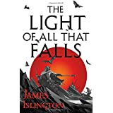The Light of All That Falls (The Licanius Trilogy (3))