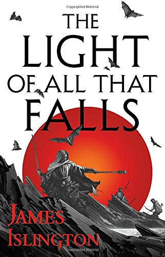 The Light of All That Falls (The Licanius Trilogy, 3): Islington, James:  9780316274180: Amazon.com: Books
