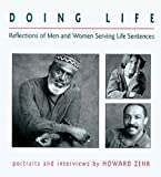 Doing Life: Reflections Of Men And Women Serving Life Sentences