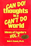 """Can Do"" Thoughts in a ""Can't Do"" World, Bob E. Couch, 1882555074"