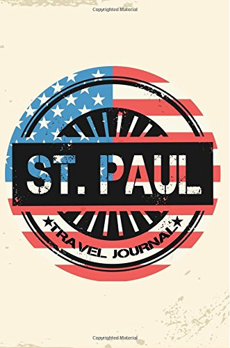 St. Paul Travel Journal: Blank Travel Notebook (6x9), 108 Lined Pages, Soft Cover (Blank Travel Journal)(Travel Journals To Write In)(US Flag)