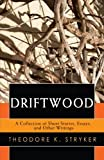 Driftwood, Theodore Stryker, 0595463819
