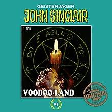 Voodoo-Land 1 (John Sinclair - Tonstudio Braun Klassiker 99) Hörspiel von Jason Dark Gesprochen von:  div.
