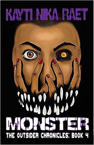 Englisches Buch kostenlos herunterladen Monster: A YA Post-Apocalyptic Dystopian Thriller (The Outsider Chronicles Book 4) auf Deutsch RTF by Kayti Nika Raet