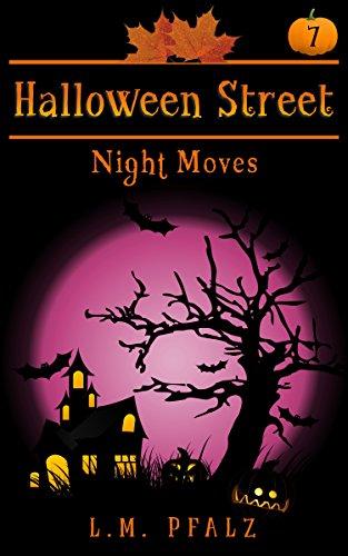 (Night Moves: a short story (Halloween Street Book)