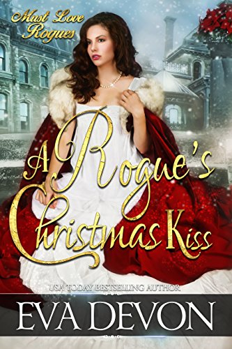 A Rogue's Christmas Kiss (Must Love Rogues)