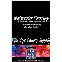 Watercolor Painting: A Beginner's Informational Guide to Watercolor Painting