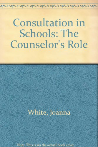 Consultation in Schools: The Counselor's Role