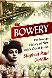 Best Skyhorse Publishing Books For Writers - The Bowery: The Strange History of New York's Review