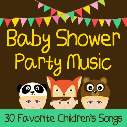 Baby Shower Party Music 30 Favorite Childrens Songs For The Family