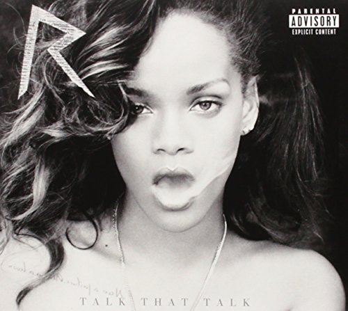 Talk That Talk [Deluxe] [Explicit] (The Best Of Rihanna Cd)