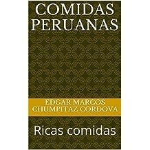 COMIDAS PERUANAS: Ricas comidas 1 (Ricas comidas peruanas) (Spanish Edition)