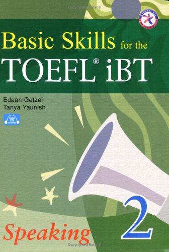 Basic Skills for the TOEFL iBT 2, Speaking Book (with Audio CD, Transcripts, & Answer Key) by Compass Publishing