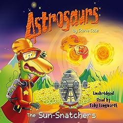 Astrosaurs: The Sun-Snatchers, Book 12