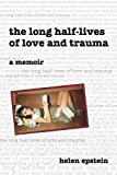 img - for The Long Half-Lives of Love and Trauma book / textbook / text book