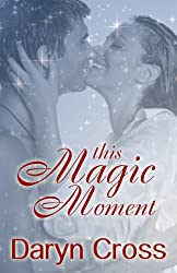 This Magic Moment (Just a Little Magic Series)